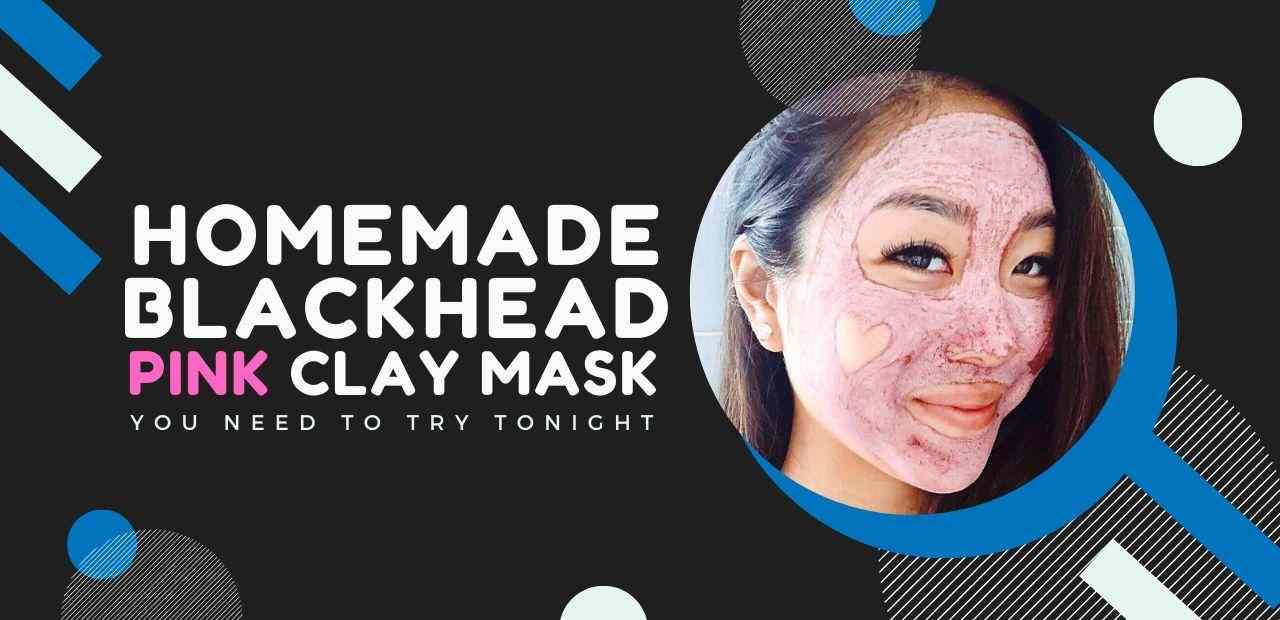 Homemade Blackhead Removal Pink Clay